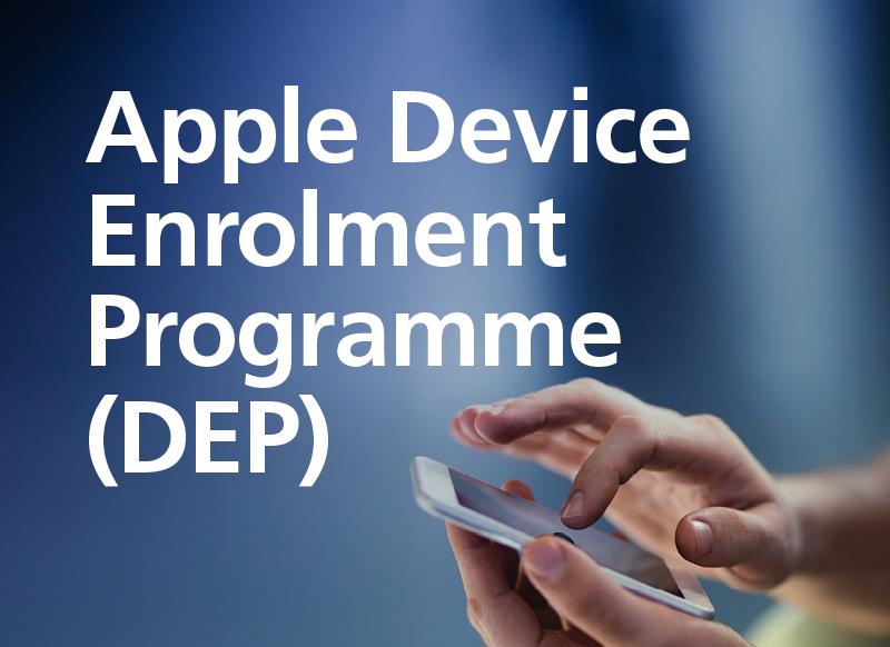 Apple Device Enrolment Programme (DEP)