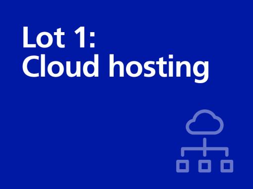 Lot 1: Cloud hosting